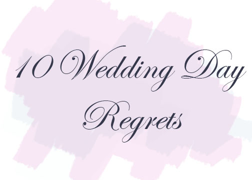 wedding day regrets